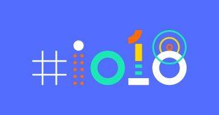لهذا انتظر بشغف مؤتمر جوجل I/O 2018 اليوم